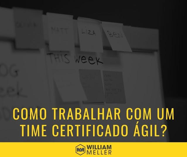 Como trabalhar com um time certificado em agile?