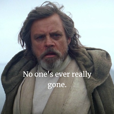 star wars best quotes 2019 No one's ever really gone.