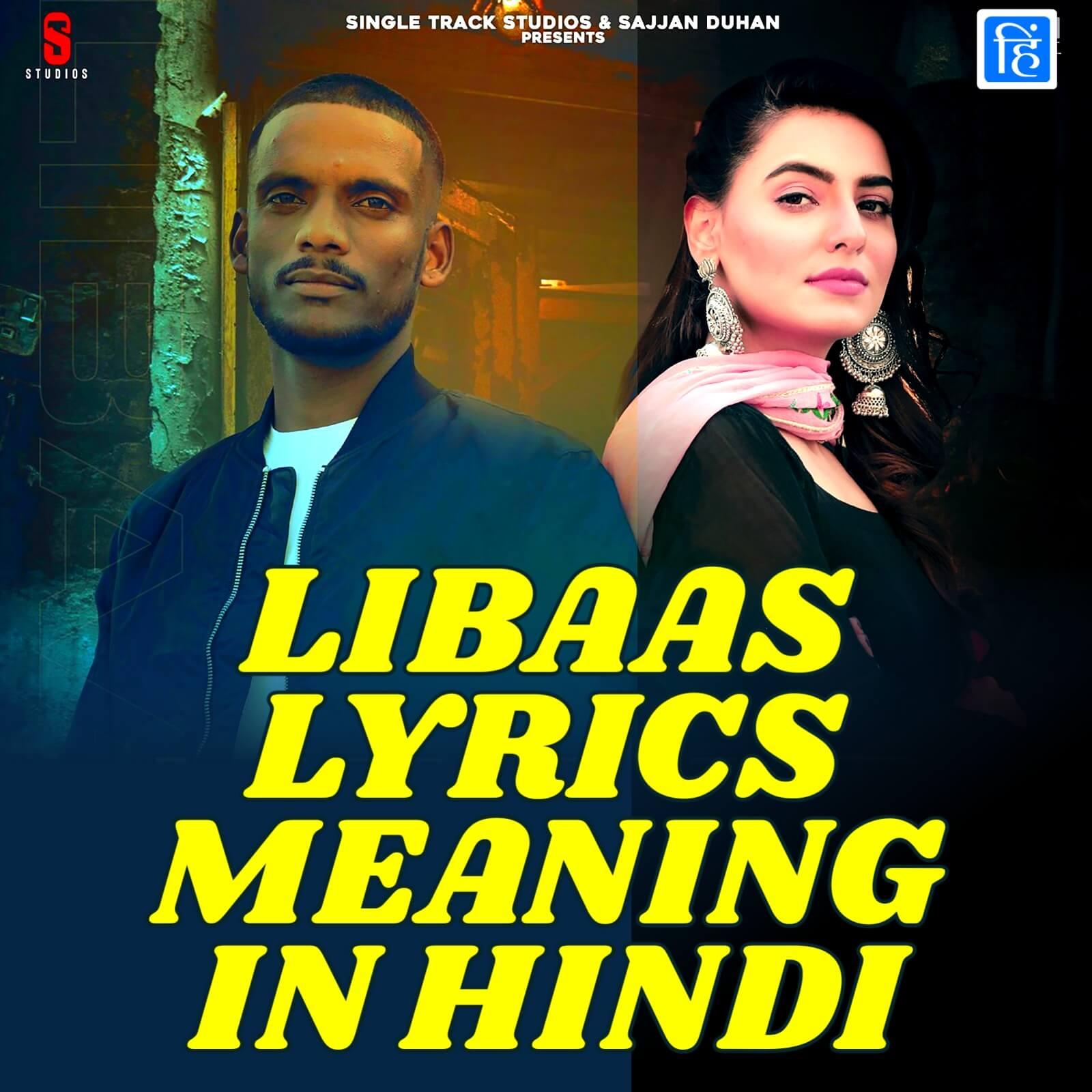 Kaka - Kaale Je Libaas Song Lyrics Meaning (Translation) In Hindi