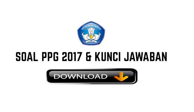 Soal PPG 2017 dan Kunci Jawaban Lengkap