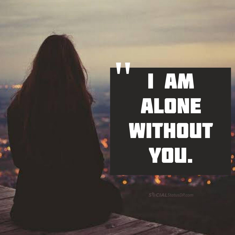 Feeling Nostalgic Facebook Status: 101+ Best WhatsApp Lonely Status, Alone Quotes, Loneliness