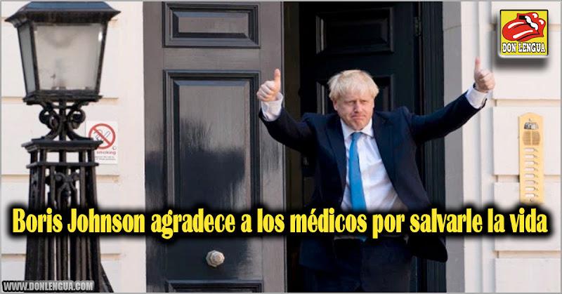 Boris Johnson agradece a los médicos por salvarle la vida