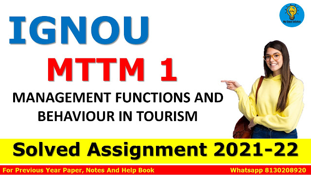 MTTM 1 MANAGEMENT FUNCTIONS AND BEHAVIOUR IN TOURISM Solved Assignment 2021-22