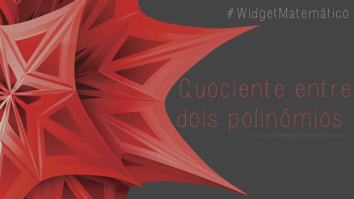 Calcule o quociente entre dois polinômios com este widget online