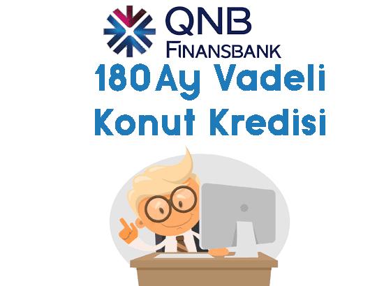 qnb finansbank 180 ay vadeli konut kredisi