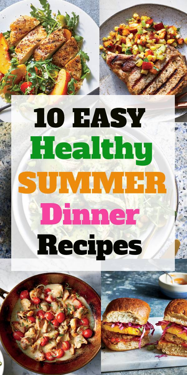10 Easy Healthy Summer Dinner Recipes - Celebrate summer with these easy healthy 20-minute dinners that shine with seasonal fresh produce. Check this out. | www.holidayrecipes.xyz #summerrecipe #summerfood #grilled #grillingrecipe #dinnerrecipe #summerdinnerrecipe #easydinnerrecipe #healthydinnerrecipe