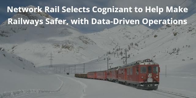 Network Rail Selects Cognizant to Help Make Railways Safer, with Data-Driven Operations