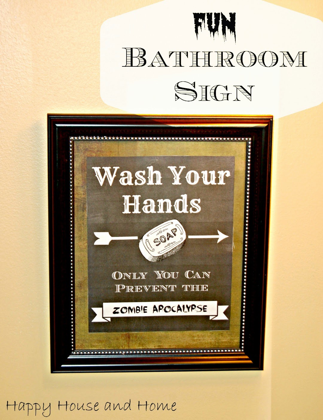 Happy House And Home Fun Bathroom Sign Wash Your Hands
