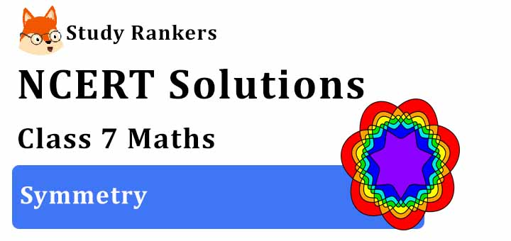NCERT Solutions for Class 7 Maths Chapter 14 Symmetry