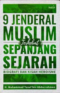 9 JENDERAL MUSLIM TERHEBAT SEPANJANG SEJARAH