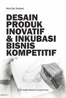 Desain Produk Inovatif dan Inkubasii Bisnis Kompetitif