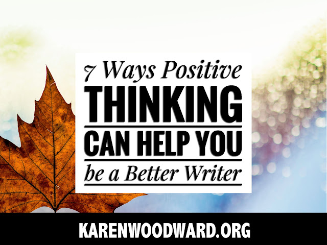 7 Ways Positive Thinking Can Help You Be a Better Writer