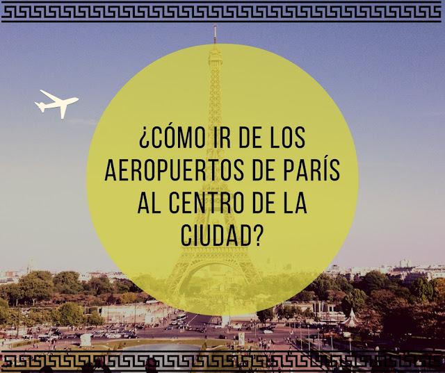 como ir aeropuertos de París al centro