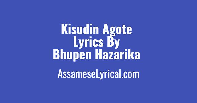 Kisudin Agote Lyrics, bhupen hazarika songs