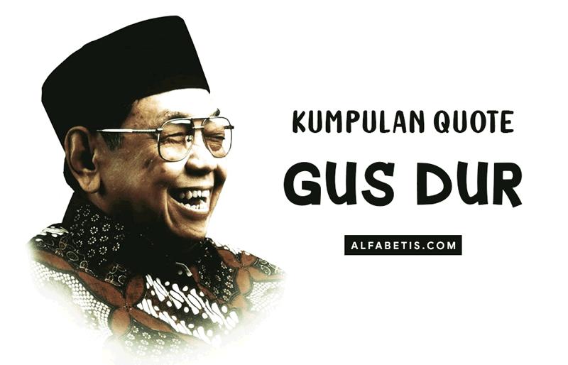 Kumpulan Kata-kata Bijak Gus Dur Untuk Caption