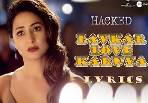 Lavkar Love Karuya Lyrics in english & Hindi - Hina Khan
