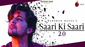 SAARI KI SAARI 2.0 LYRICS DARSHAN RAVAL