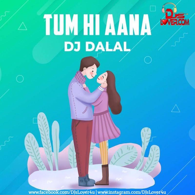 Tum Hi Aana Remix DJ Dalal London Ft Namita Choudhary