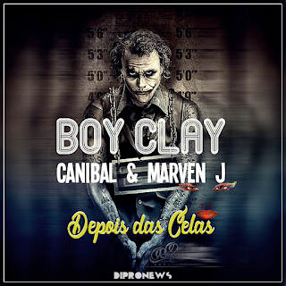 Boy Clay – Depois das Celas (feat. Canibal & Marven J) ( 2019 ) [DOWNLOAD]