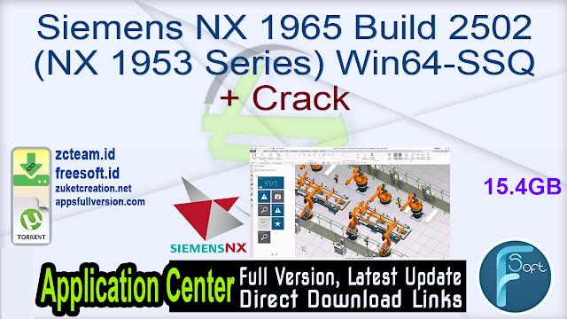 Siemens NX 1965 Build 2502 (NX 1953 Series) Win64-SSQ + Crack