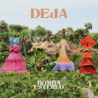 Bomba Estéreo - Deja Music Album Reviews