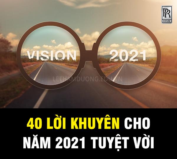 40 LỜI KHUYÊN CHO NĂM 2021 TUYỆT VỜI