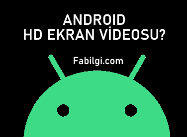 Android HD Ekran Videosu Kaydetme Uygulaması Ücretsiz ve Kolay 2020