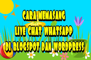 cara memasang live chat whatsapp di blogspot dan wordpress