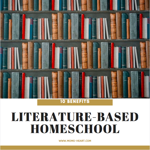 10 Benefits Literature Based Homeschool