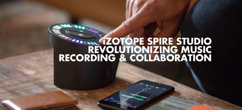 iZotope Spire Studio: Portable Audio Recorder is here to
