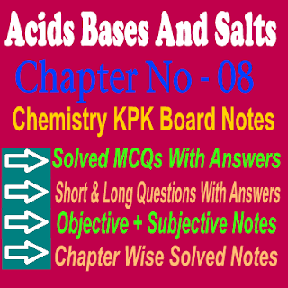 Chemistry KPK Board Chapter 8 Solved Notes Subjective + Objective In PDF