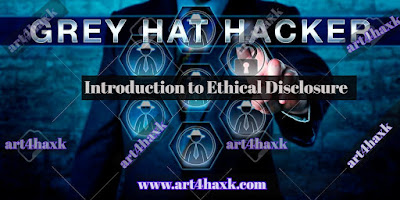 Grey hat hacking series introduction to ethical disclosure by art4haxk