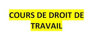 COURS DE DROIT DE TRAVAIL
