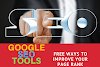 GOOGLE SEO TOOLS: FREE WAYS TO IMPROVE YOUR PAGE RANK