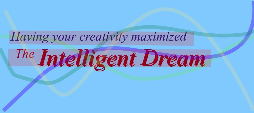 Maximizing your creativity, the Intelligent Dream