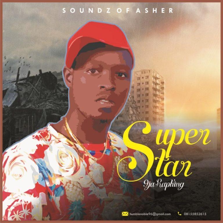 """9jaRapking – """"Superstar"""" #Arewapublisize"""