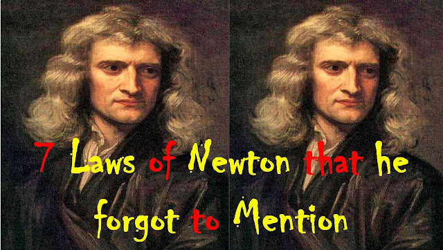 7 Laws of Newton that he forgot to Mention