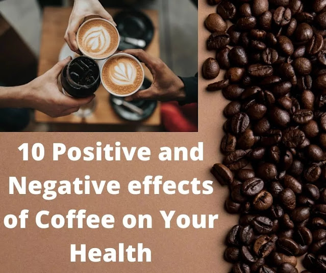 10 Positive and negative effects of Coffee on Your Health