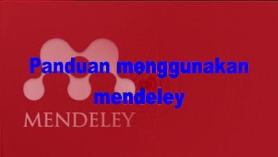 Panduan menggunakan mendeley
