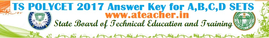 TS POLYCET 2017 Answer Key for A,B,C,D SETS,TS CEEP 2017 Key