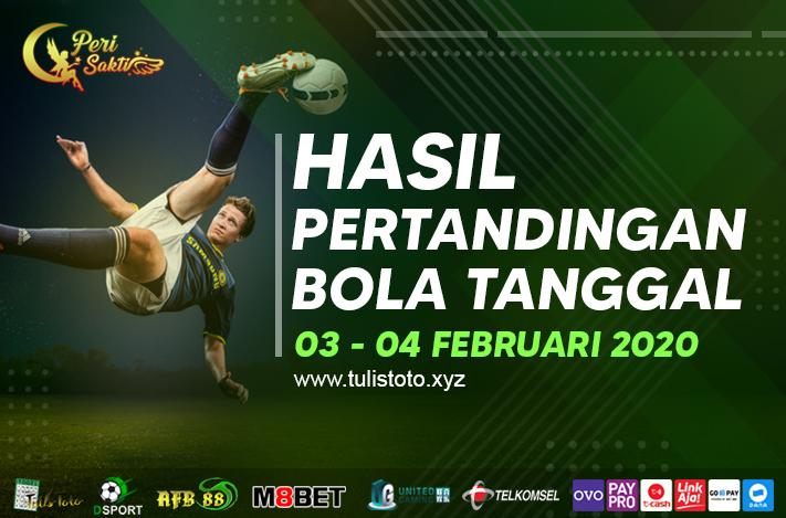 HASIL BOLA TANGGAL 03 – 04 FEBRUARI 2021