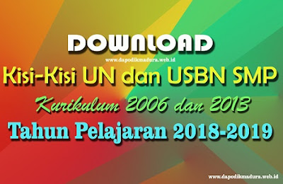 Download Kisi-Kisi UN dan USBN SMP Kurikulum 2006 dan 2013 Tapel 2018/2019