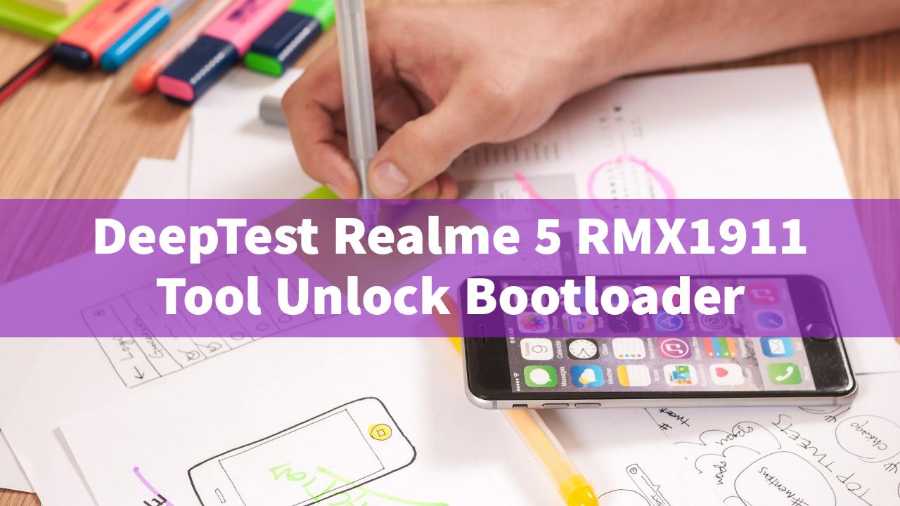 DeepTest Realme 5 RMX1911 Untuk Android 10 RUI 1.0