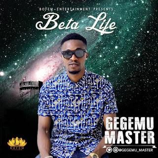 Gegemu Master – Beta Life (prod by F-Major)