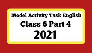 Class 6 English Model Activity Task Part-4 New. 2021