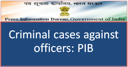 criminal-cases-against-officers-pib-news-paramnews