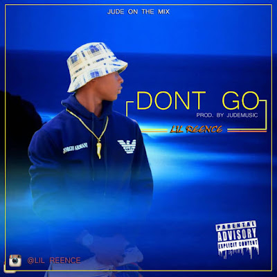 [Music]Lil Reence - Dont Go
