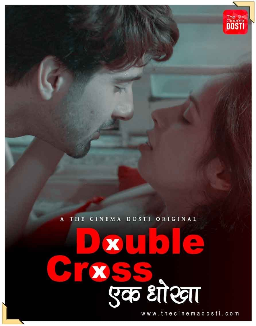 Double Cross 2020 CinemaDosti Hindi Short Film 720p HDRip 80MB x264