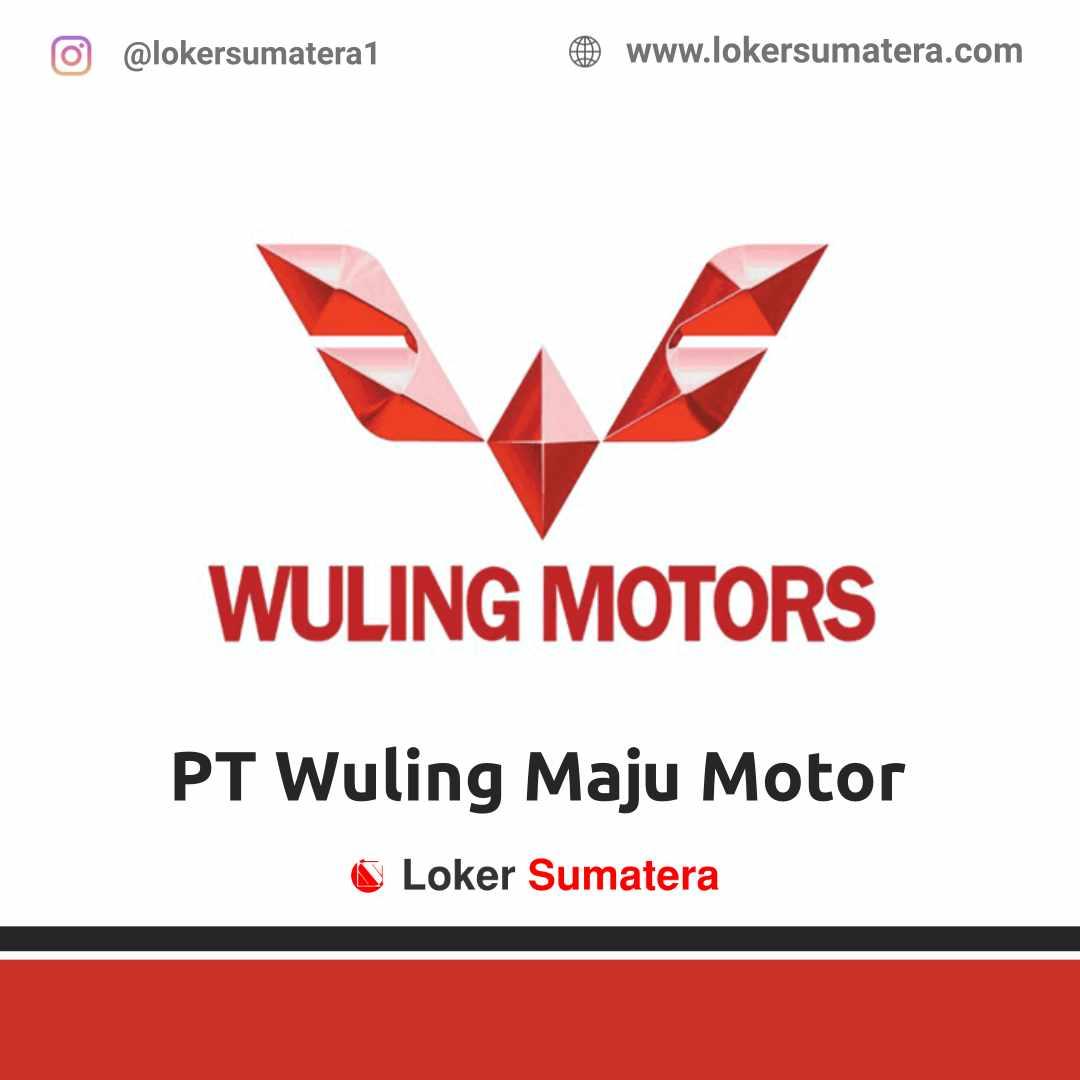 Lowongan Kerja Padang: PT Wuling Maju Motor April 2021
