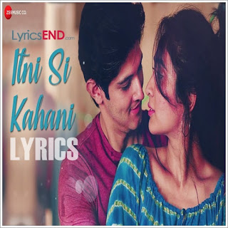 Itni Si Kahani Lyrics - Asees Kaur Indian Pop [2019]